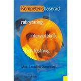 Rekrytering Böcker Kompetensbaserad rekrytering, intervjuteknik och testning (Inbunden, 2003)