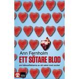 Ett sötare blod Böcker Ett sötare blod: om hälsoeffekterna av ett sekel med socker (Pocket, 2015)