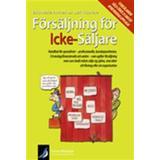 Säljare Böcker Försäljning för icke-säljare: handbok för specialister - professionella, kunskapsarbetare, fd anslagsfinansierade och andra ... (Häftad, 2009)