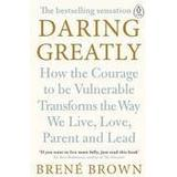 Brene brown Böcker Daring greatly - how the courage to be vulnerable transforms the way we liv (Pocket, 2015)