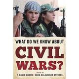 David mason Böcker What Do We Know About Civil Wars? (Häftad, 2016)
