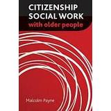 Malcolm payne Böcker Citizenship Social Work with Older People (, 2012)