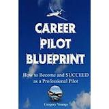 Blueprint how Böcker The Career Pilot Blueprint: How to Become & Succeed as a Professional Pilot (Häftad, 2014), Häftad