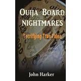 Ouija board Böcker Ouija Board Nightmares: Terrifying True Tales (Häftad, 2015)