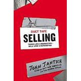 Duct tape Böcker Duct Tape Selling: Think Like a Marketer-Sell Like a Superstar (Inbunden, 2014)