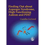 Gunilla gerland Böcker Finding Out About Asperger Syndrome, High-functioning Autism and PDD (Häftad, 2000)