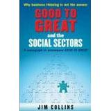Jim collins good to great Böcker Good to Great and the Social Sectors: A Monograph to Accompany Good to Great (Häftad, 2006)