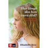 Hur länge ska hon vara död Böcker Hur länge ska hon vara död?: korttidsterapier för barn i kris (Inbunden, 2011)