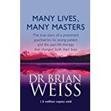 Brian weiss Böcker Many Lives, Many Masters: The true story of a prominent psychiatrist, his young patient and the past-life therapy that changed both their lives