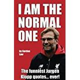 Jurgen klopp Böcker I Am The Normal One: The funniest Jurgen Klopp quotes... ever!