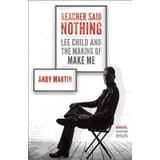 Lee child Böcker reacher said nothing lee child and the making of make me