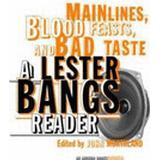 Bad taste Böcker Main Lines, Blood Feasts, and Bad Taste: A Lester Bangs Reader (Häftad, 2003)