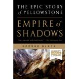 Shadows of the empire Böcker empire of shadows the epic story of yellowstone