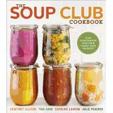Soup yourself Böcker soup club cookbook feed your friends feed your family feed yourself