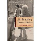 Tumbling Böcker tumbling turner sisters a novel