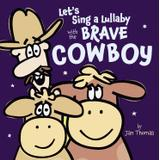 Lets sing Böcker lets sing a lullaby with the brave cowboy