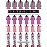 Tunic bible Böcker The Tunic Bible: One Pattern, Interchangeable Pieces, Ready-To-Wear Results! (Häftad, 2016)