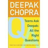 Deepak chopra Böcker Teens Ask Deepak: All the Right Questions (Häftad, 2005)