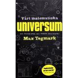 Vårt matematiska universum Böcker Vårt matematiska universum: mitt sökande efter den yttersta verkligheten (Pocket, 2016)