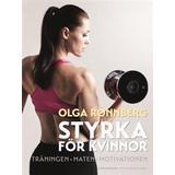 Olga rönnberg Böcker Styrka för kvinnor: träningen, maten, motivationen (Danskt band, 2016)