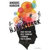 Anders hansen Böcker Hjärnstark: Hur motion och träning stärker din hjärna (E-bok, 2016)