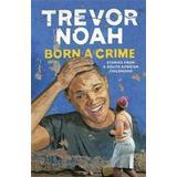 Born a crime Böcker Born A Crime (Häftad, 2016)
