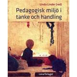 Pedagogisk psykologi Böcker Pedagogisk miljö i tanke och handling (Häftad, 2016)