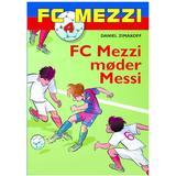Fc mezzi Böcker FC Mezzi møder Messi (Inbunden, 2013)