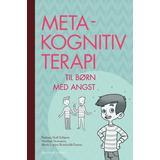 Metakognitiv terapi Böcker Metakognitiv terapi til børn med angst (Häftad, 2016)