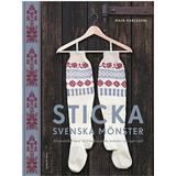 Sticka svenska mönster Böcker Sticka svenska mönster: 20 modeller med 40 traditionella mönster på nytt sätt (Inbunden, 2016)