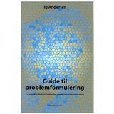 Problemformulering Böcker Guide til problemformulering i projektarbejder inden for samfundsvidenskaberne, Hæfte