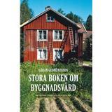 Stora boken om byggnadsvård Stora boken om byggnadsvård (Inbunden, 2010)