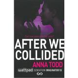 Anna todd Böcker After we collided (Pocket, 2014)