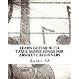 Absolute music Böcker Learn Guitar with Tamil movie songs for absolute beginners: Sheet music method book of 30+ popular Tamil film tunes