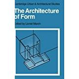 Architecture and form Böcker The Architecture of Form (Cambridge Urban and Architectural Studies)