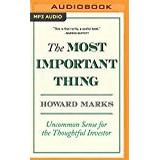 The most important thing Böcker The Most Important Thing: Uncommon Sense for the Thoughtful Investor