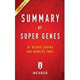 Deepak chopra Böcker Summary of Super Genes: by Deepak Chopra and Rudolph E. Tanzi | Includes Analysis