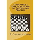 Leadership theory and practice Böcker Leadership, a Practical Guide to Theory and Practice: Leadership Theory and Practice