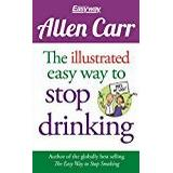 Allen carr Böcker Allen Carr: The Illustrated Easyway to Stop Drinking