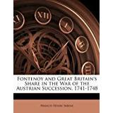Fontenoy Böcker Fontenoy and Great Britain's Share in the War of the Austrian Succession, 1741-1748