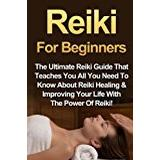Healing for reiki Böcker Reiki for Beginners: The Ultimate Reiki Guide That Teaches You All You Need to Know about Reiki Healing & Improving Your Life with the Powe (Häftad, 2015)