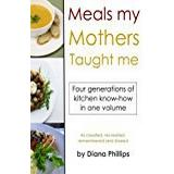 Phillips the one Böcker Meals My Mothers Taught Me: Four generations of kosher kitchen know-how in one volume