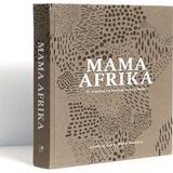 Afrika Böcker Mama Afrika (Inbunden, 2017)