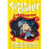 Super charlie Böcker Super-Charlie & lejonjakten (Inbunden, 2016)