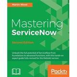 Sofia wood Böcker Mastering ServiceNow, Second Edition (Häftad, 2016)