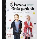 Bok sy Sy barnens första garderob: fiffiga plagg för 1-5-åringar (Inbunden, 2015)