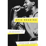 Gucci bok Otis Redding: An Unfinished Life (Inbunden, 2017)