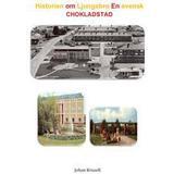 Landström Böcker Historien om Ljungsbro: en svensk chokladstad (Häftad, 2014)