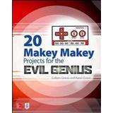 Makey makey Böcker 20 Makey Makey Projects for the Evil Genius (Pocket, 2017)