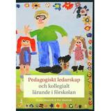 Pedagogiskt ledarskap Böcker Pedagogiskt ledarskap och kollegialt lärande i förskolan (Häftad, 2017)